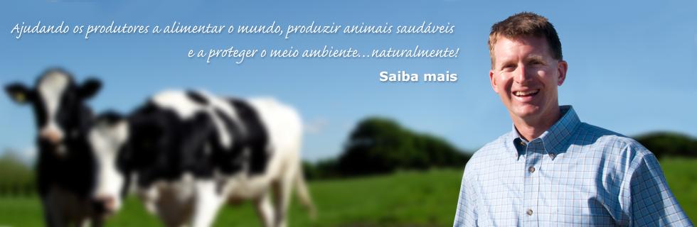 Ajudando os produtores a alimentar o mundo, produzir animais saudáveis e a proteger o meio ambiente…naturalmente!