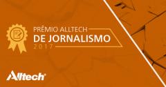 Prêmio Alltech de Jornalismo 2017 divulga finalistas
